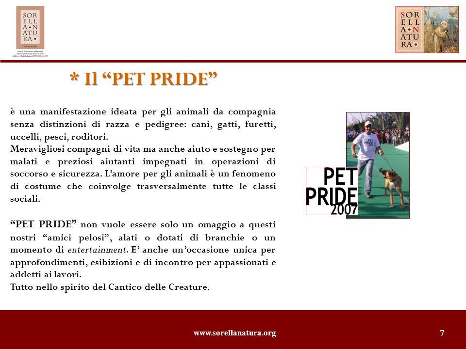 www.sorellanatura.org 7 * Il PET PRIDE è una manifestazione ideata per gli animali da compagnia senza distinzioni di razza e pedigree: cani, gatti, fu