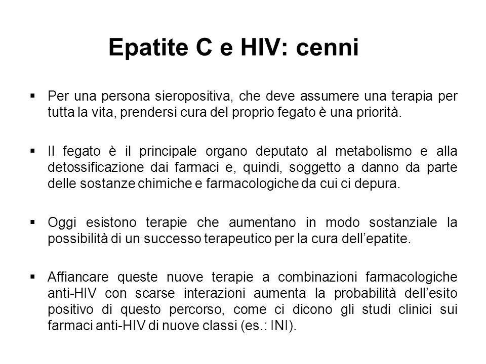 Epatite C e HIV: cenni Per una persona sieropositiva, che deve assumere una terapia per tutta la vita, prendersi cura del proprio fegato è una priorit