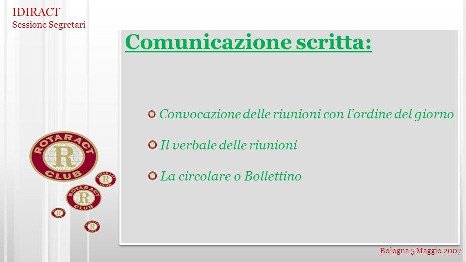 IDIRACT Sessione Segretari Bologna 5 Maggio 2007 Comunicazione scritta: Convocazione delle riunioni con lordine del giorno Il verbale delle riunioni L
