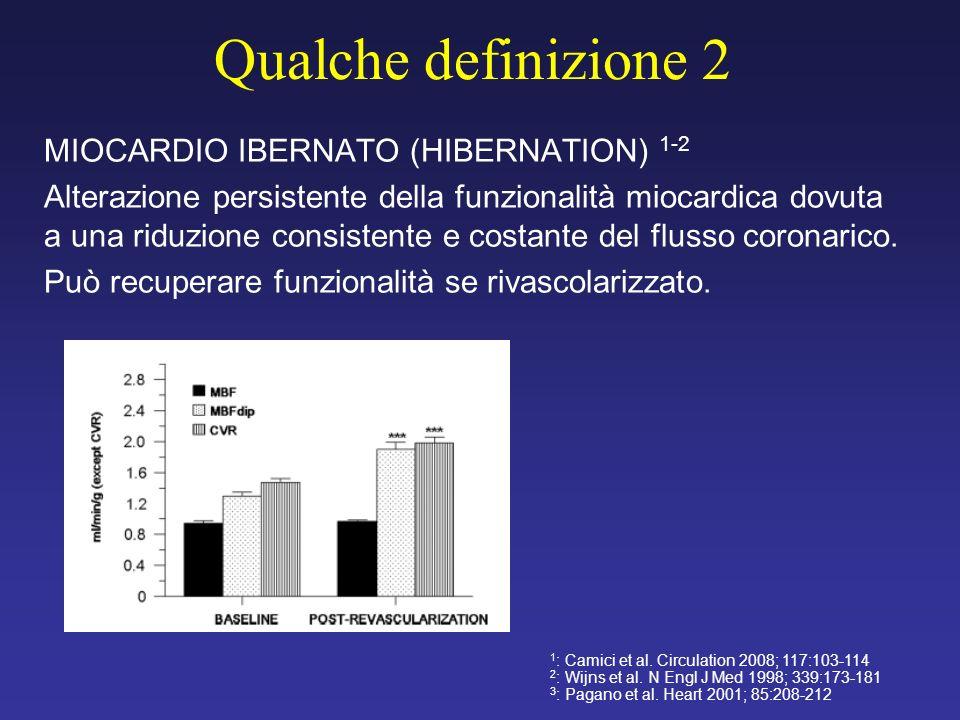 Qualche definizione 2 MIOCARDIO IBERNATO (HIBERNATION) 1-2 Alterazione persistente della funzionalità miocardica dovuta a una riduzione consistente e