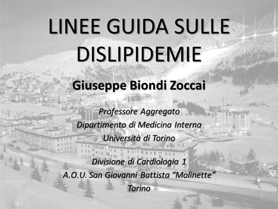 www.metcardio.org LINEE GUIDA SULLE DISLIPIDEMIE Giuseppe Biondi Zoccai Professore Aggregato Dipartimento di Medicina Interna Università di Torino Div