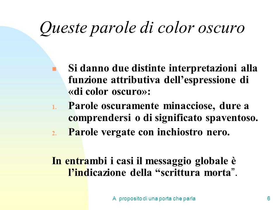 A proposito di una porta che parla6 Queste parole di color oscuro Si danno due distinte interpretazioni alla funzione attributiva dellespressione di «