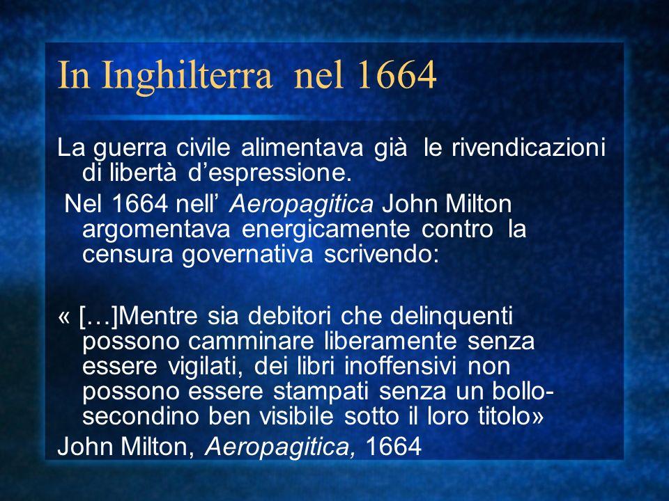 In Inghilterra cinquanta anni dopo Fino al 1694, l Inghilterra aveva un elaborato sistema per la concessione delle licenze di stampa.