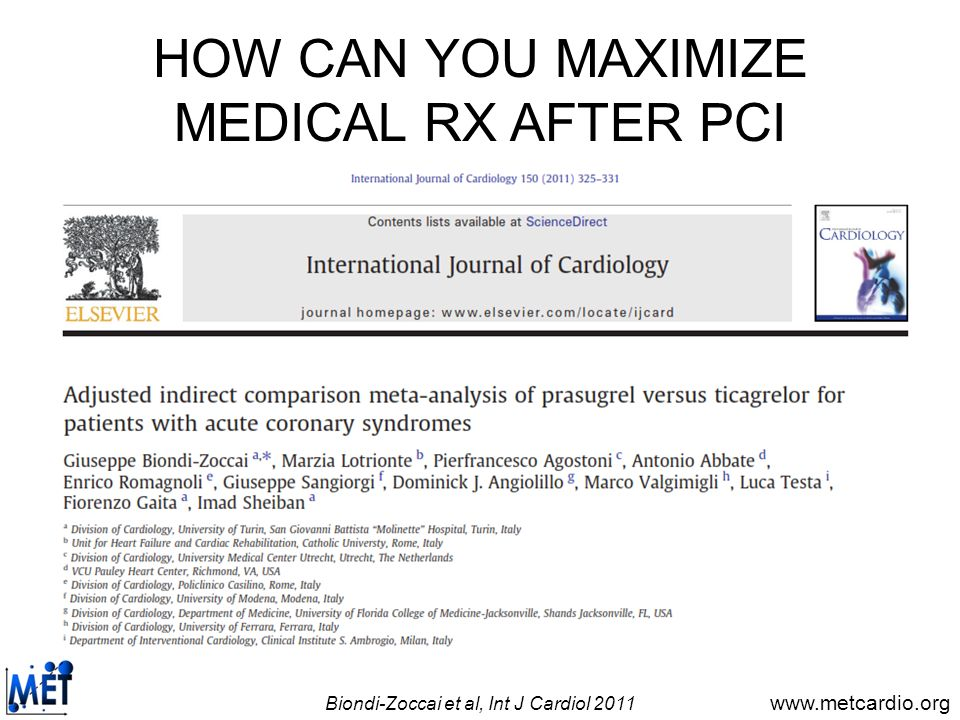 www.metcardio.org HOW CAN YOU MAXIMIZE MEDICAL RX AFTER PCI Biondi-Zoccai et al, Int J Cardiol 2011