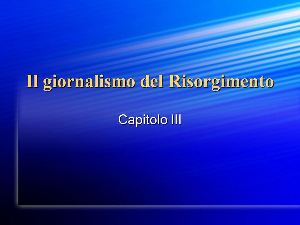 Il giornalismo del Risorgimento Capitolo III