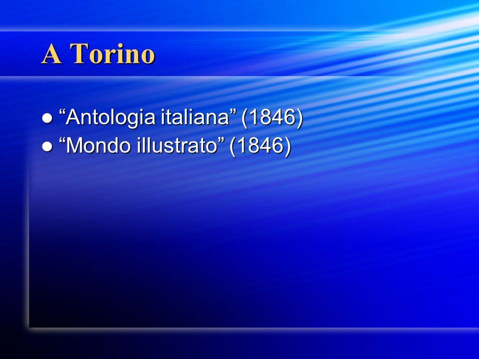 A Torino Antologia italiana (1846) Antologia italiana (1846) Mondo illustrato (1846) Mondo illustrato (1846)