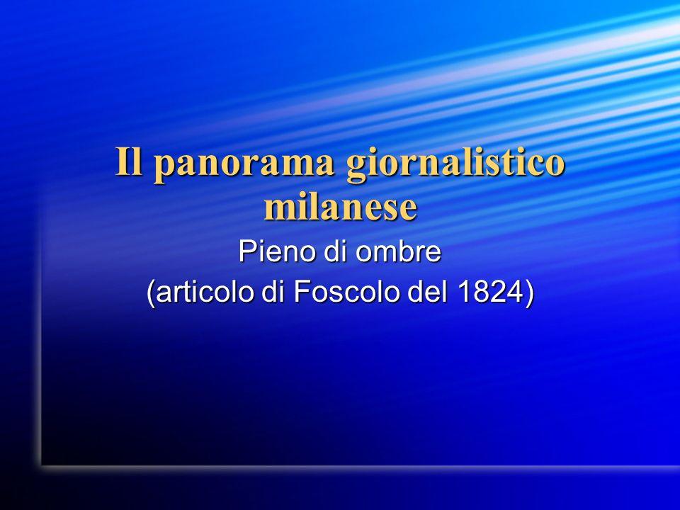 Il panorama giornalistico milanese Pieno di ombre (articolo di Foscolo del 1824)