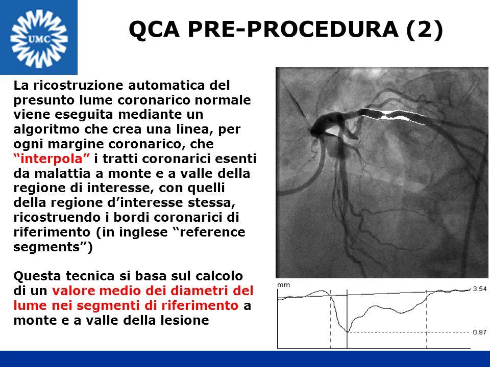 QCA PRE-PROCEDURA (2) La ricostruzione automatica del presunto lume coronarico normale viene eseguita mediante un algoritmo che crea una linea, per og