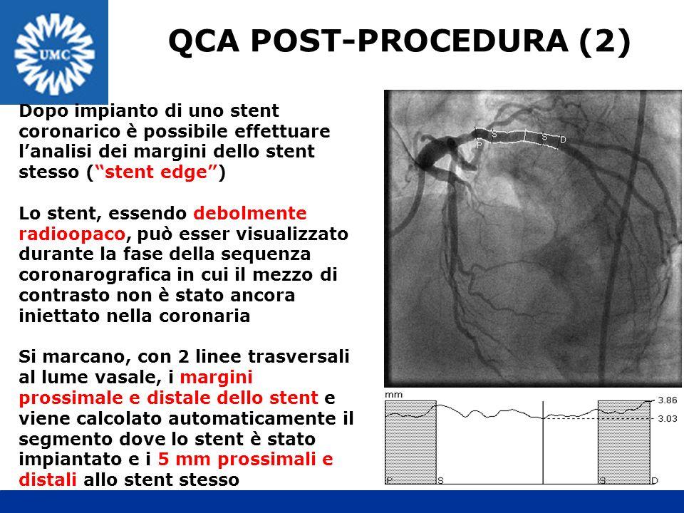 QCA POST-PROCEDURA (2) Dopo impianto di uno stent coronarico è possibile effettuare lanalisi dei margini dello stent stesso (stent edge) Lo stent, ess