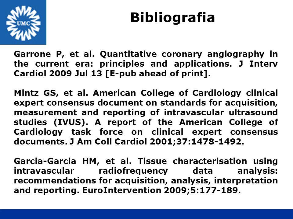 Bibliografia Garrone P, et al. Quantitative coronary angiography in the current era: principles and applications. J Interv Cardiol 2009 Jul 13 [E-pub