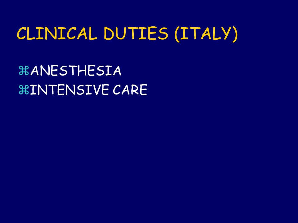 CLINICAL DUTIES (ITALY) zANESTHESIA zINTENSIVE CARE