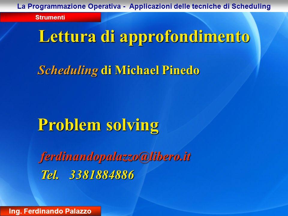 Schema generico della fase progettuale ed operativa La Programmazione Operativa - Applicazioni delle tecniche di Scheduling Strumenti Ing.