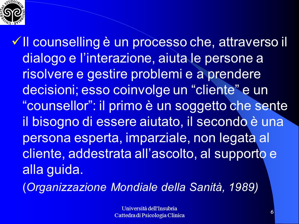 Università dell Insubria Cattedra di Psicologia Clinica 17 AUTOCONSAPEVOLEZZA = conoscersi.