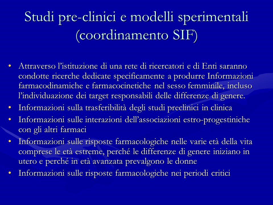 Studi pre-clinici e modelli sperimentali (coordinamento SIF) Attraverso listituzione di una rete di ricercatori e di Enti saranno condotte ricerche de