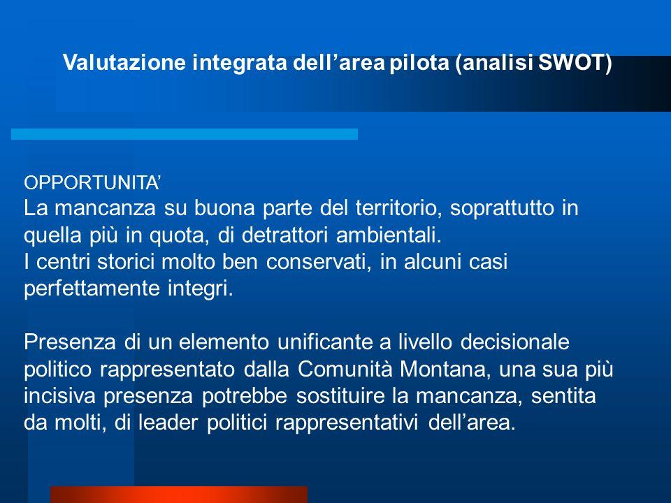 Valutazione integrata dellarea pilota (analisi SWOT) OPPORTUNITA In generale tutta lagricoltura della zona è ad un basso livello di input cosa che dov