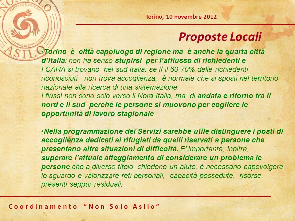 C o o r d i n a m e n t o N o n S o l o A s i l o Torino, 10 novembre 2012 Proposte Locali Torino è città capoluogo di regione ma è anche la quarta ci