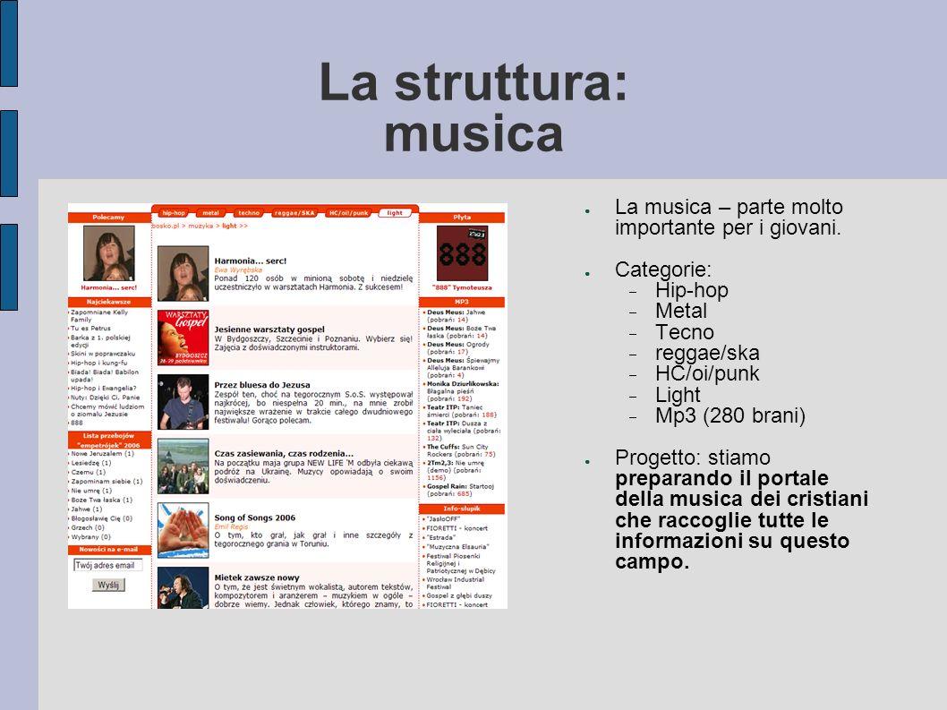 La struttura: musica La musica – parte molto importante per i giovani.