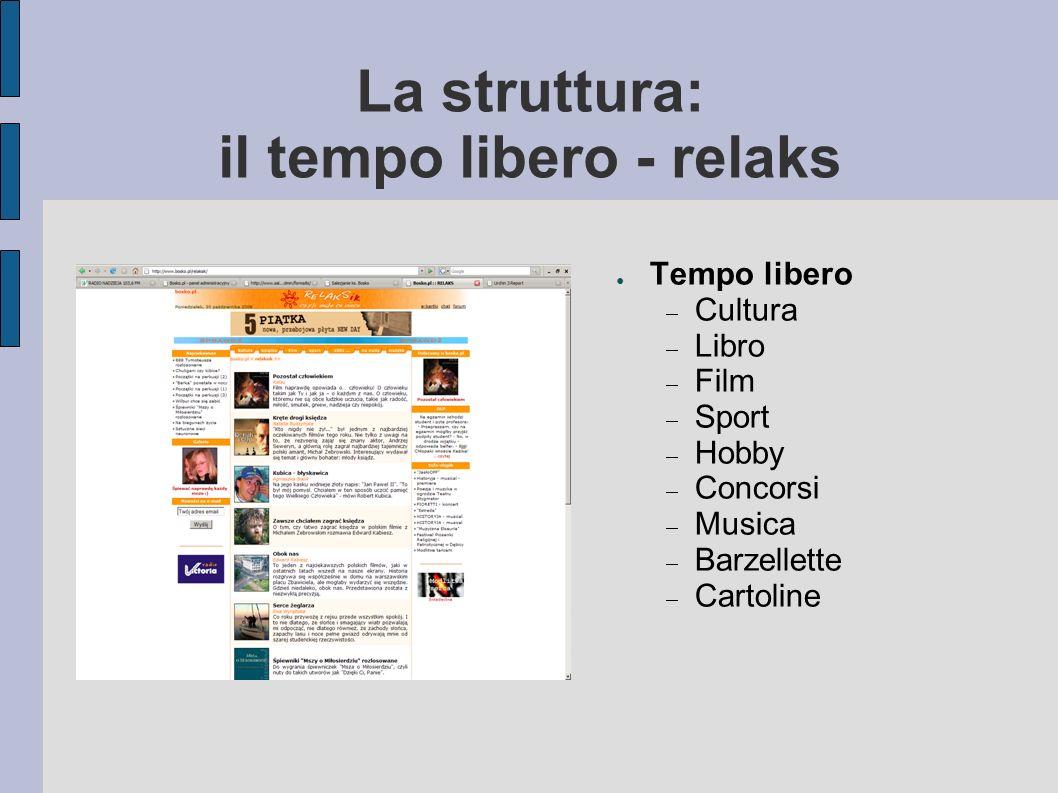 La struttura: il tempo libero - relaks Tempo libero Cultura Libro Film Sport Hobby Concorsi Musica Barzellette Cartoline