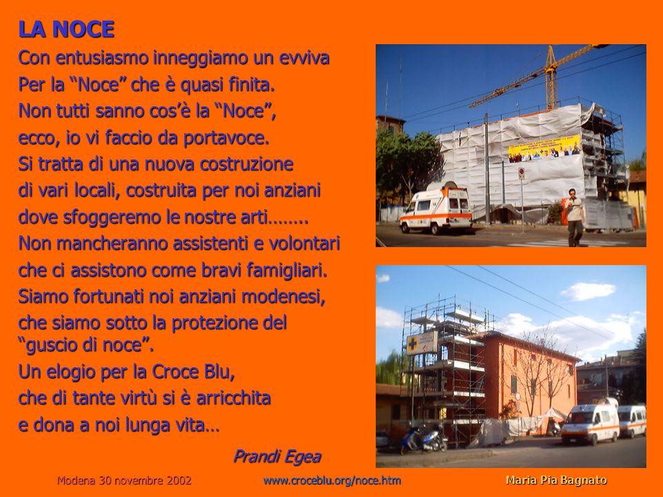 Modena 30 novembre 2002www.croceblu.org/noce.htmMaria Pia Bagnato LA NOCE Con entusiasmo inneggiamo un evviva Per la Noce che è quasi finita. Non tutt
