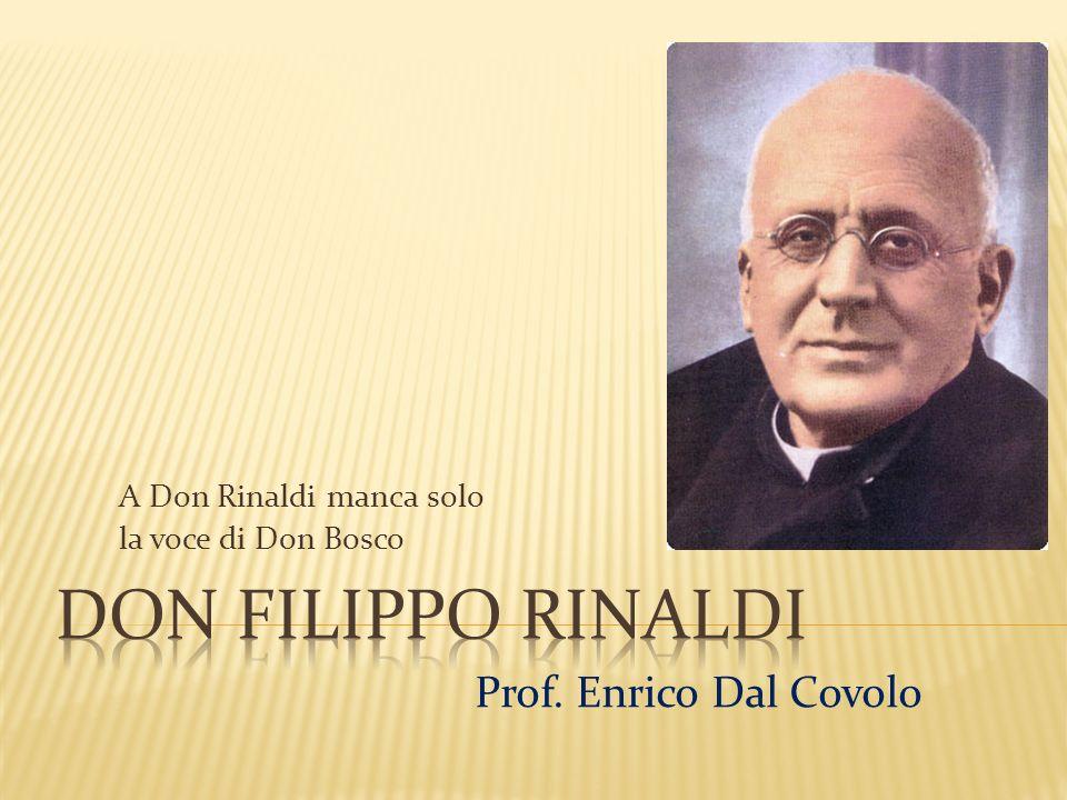 A Don Rinaldi manca solo la voce di Don Bosco Prof. Enrico Dal Covolo