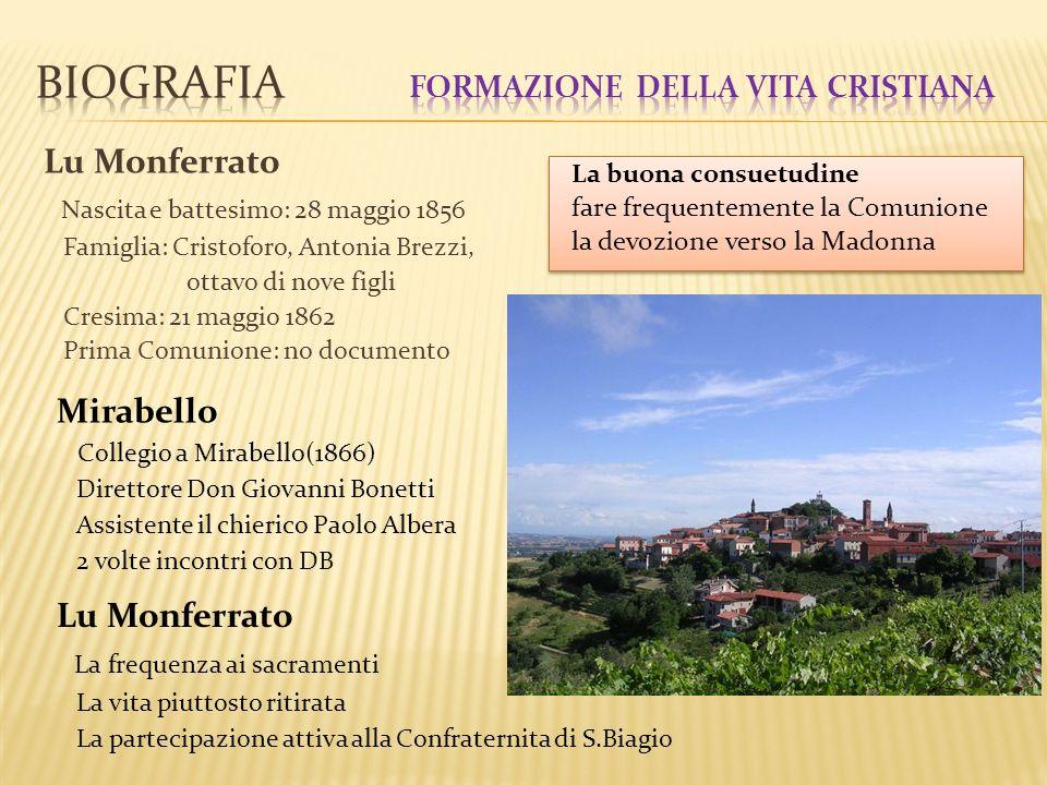 Lu Monferrato Nascita e battesimo: 28 maggio 1856 Famiglia: Cristoforo, Antonia Brezzi, ottavo di nove figli Cresima: 21 maggio 1862 Prima Comunione: