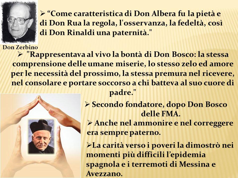 Come caratteristica di Don Albera fu la pietà e di Don Rua la regola, l'osservanza, la fedeltà, così di Don Rinaldi una paternità.