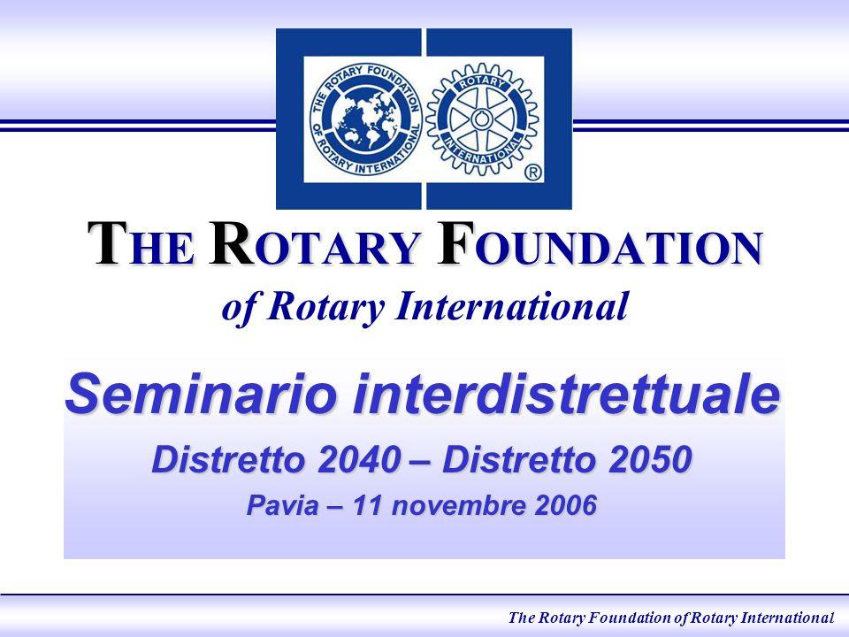 The Rotary Foundation of Rotary International La NECESSITÀ di AIUTARE con lISTRUZIONE