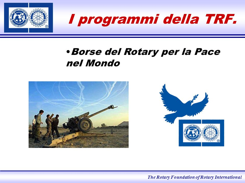 The Rotary Foundation of Rotary International Programmi Umanitari: Sovvenzioni 3H.