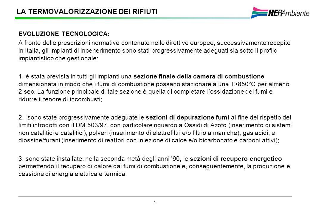 8 EVOLUZIONE TECNOLOGICA: A fronte delle prescrizioni normative contenute nelle direttive europee, successivamente recepite in Italia, gli impianti di