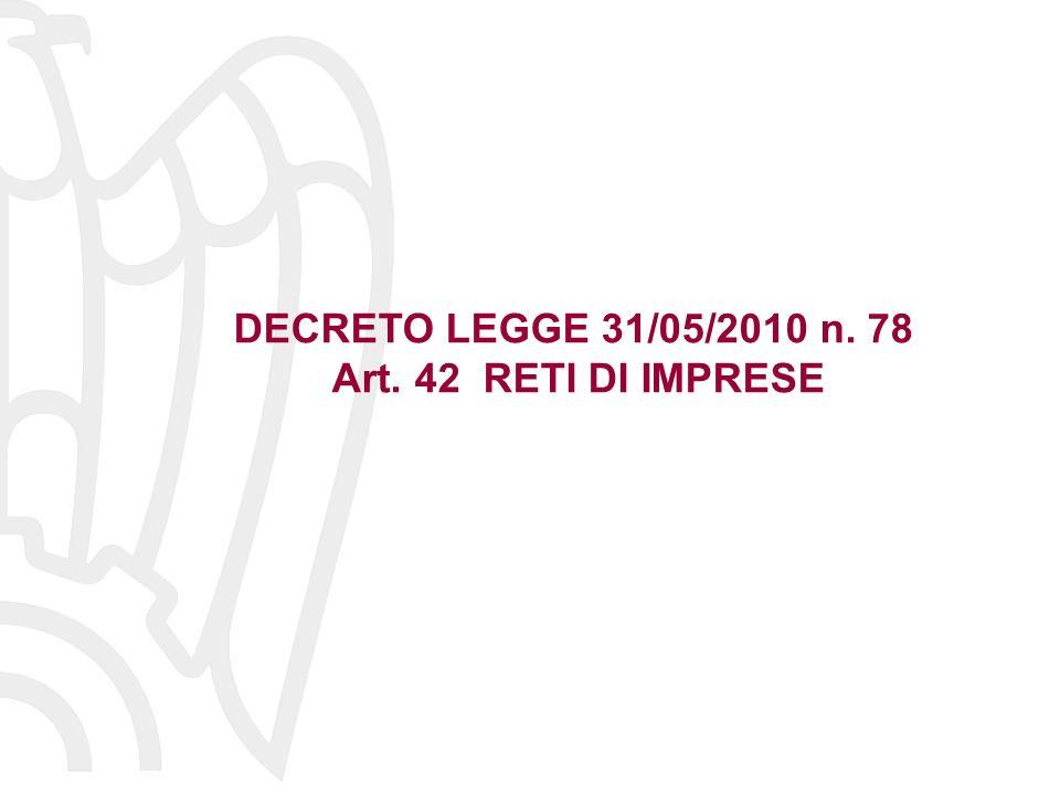 DECRETO LEGGE 31/05/2010 n. 78 Art. 42 RETI DI IMPRESE