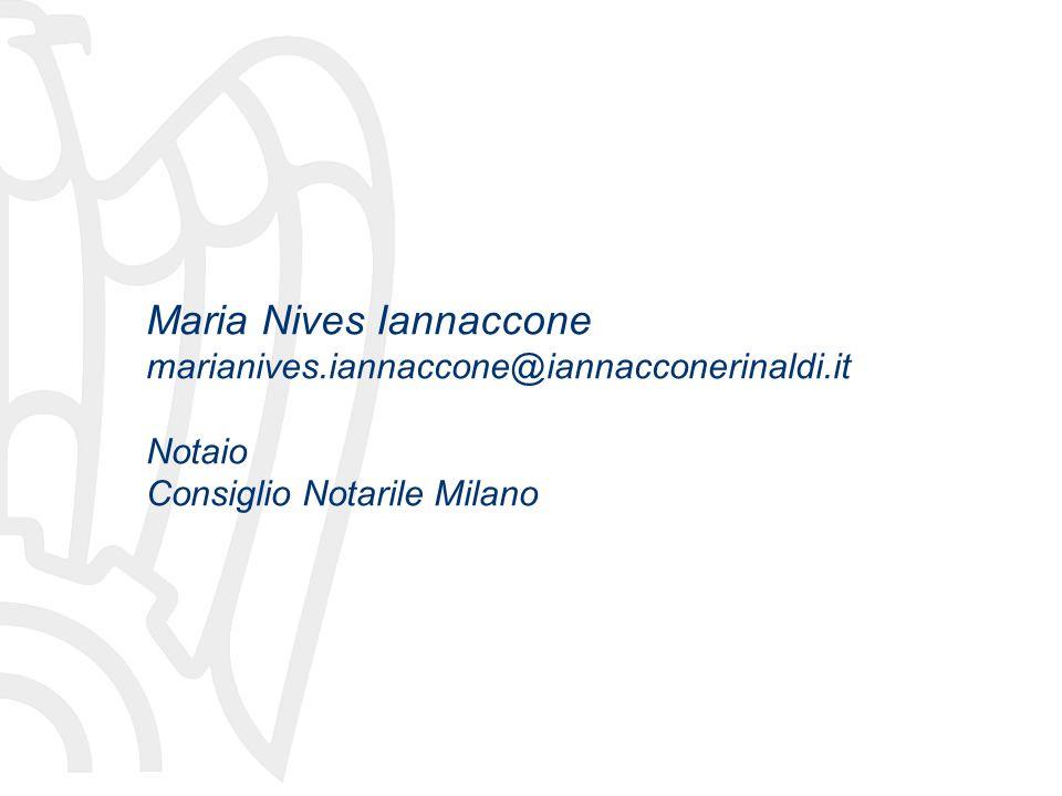 Maria Nives Iannaccone marianives.iannaccone@iannacconerinaldi.it Notaio Consiglio Notarile Milano