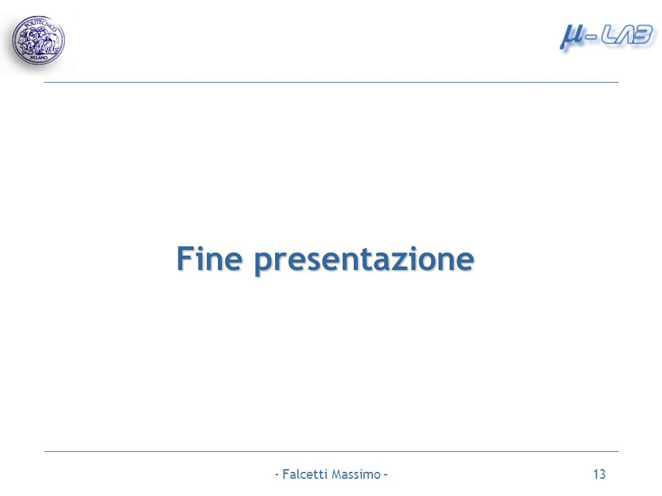 - Falcetti Massimo –13 Fine presentazione