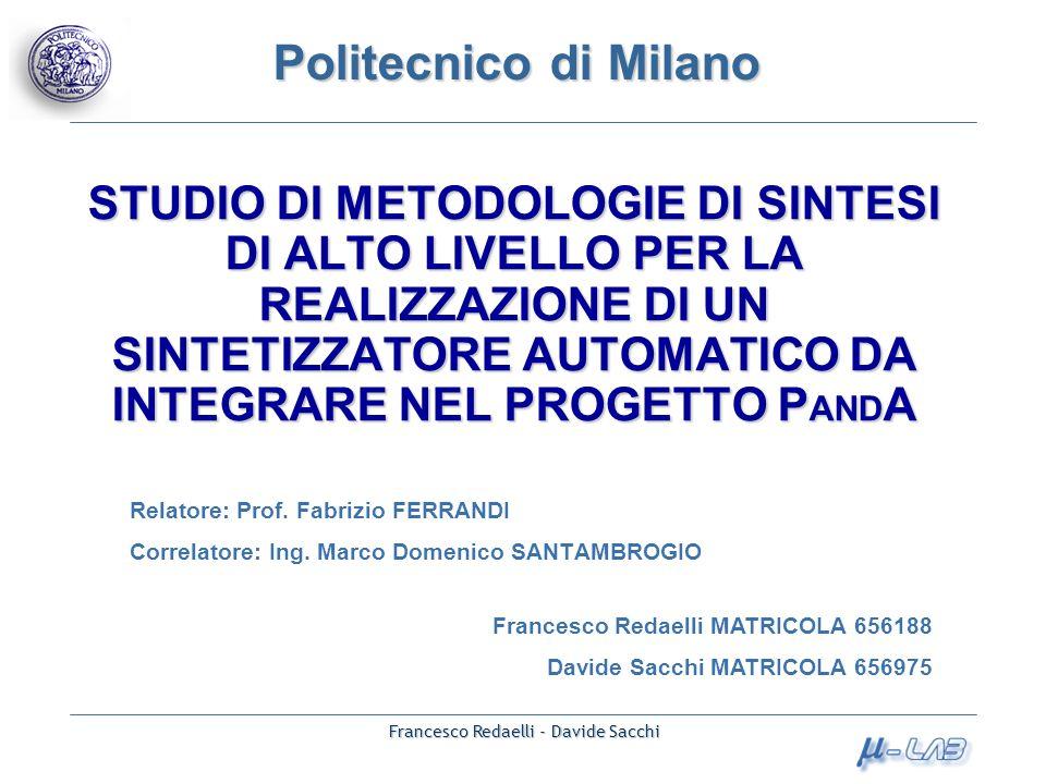 Politecnico di Milano Francesco Redaelli - Davide Sacchi STUDIO DI METODOLOGIE DI SINTESI DI ALTO LIVELLO PER LA REALIZZAZIONE DI UN SINTETIZZATORE AU