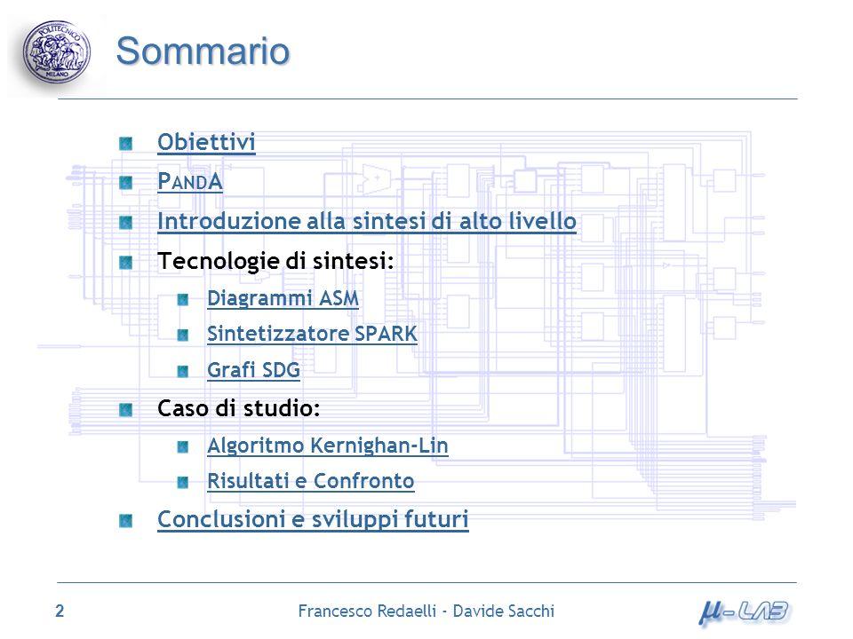 Francesco Redaelli - Davide Sacchi 2 Sommario Obiettivi P AND A Introduzione alla sintesi di alto livello Tecnologie di sintesi: Diagrammi ASM Sinteti