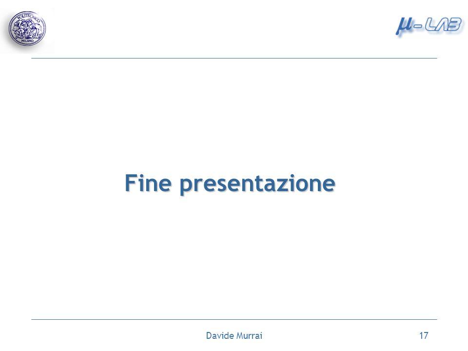 Davide Murrai17 Fine presentazione