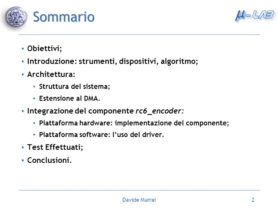 Davide Murrai2 Sommario Obiettivi; Introduzione: strumenti, dispositivi, algoritmo; Architettura: Struttura del sistema; Estensione al DMA. Integrazio