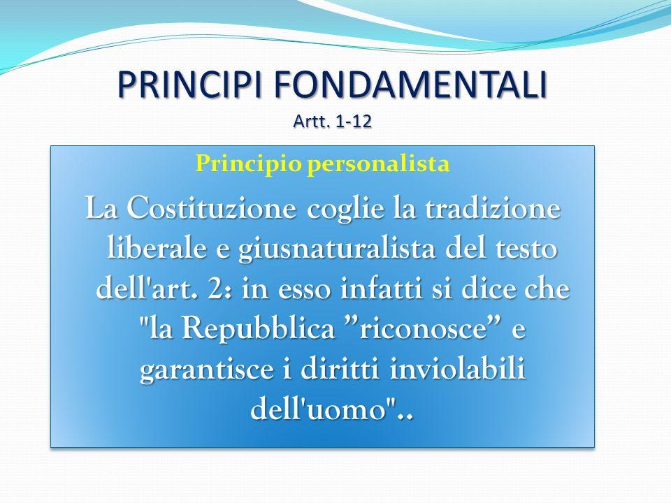 LA STRUTTURA La Costituzione Italiana 139 articoli 2 parti, precedute dai Principi fondamentali (art.1 allart. 12) La Parte Prima Diritti e doveri dei