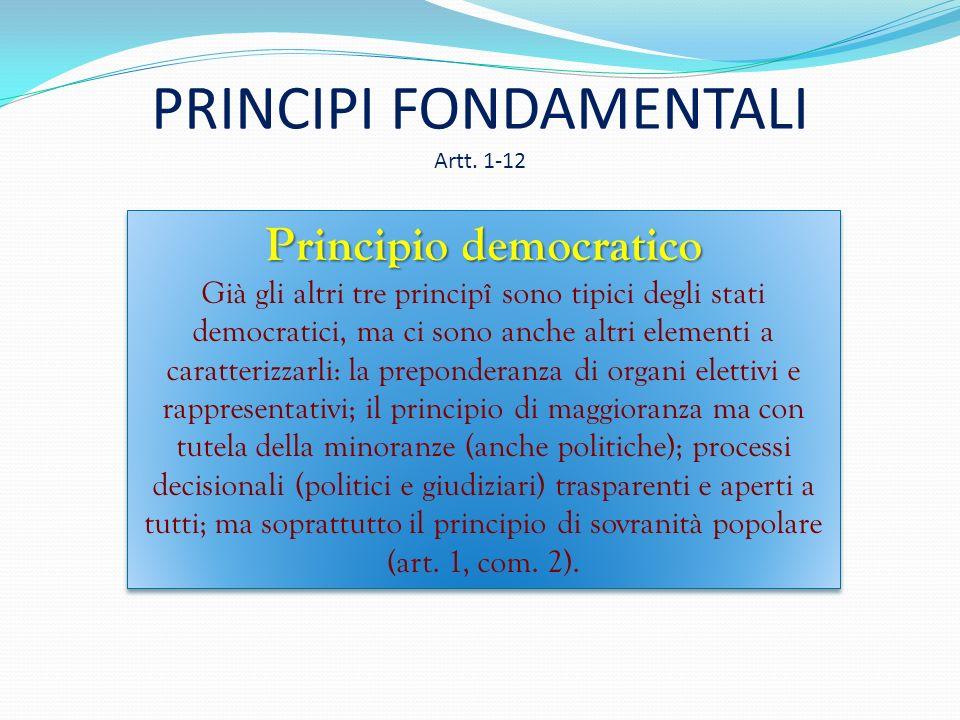 PRINCIPI FONDAMENTALI Artt. 1-12 Principio lavorista Ci sono riferimenti già agli art. 1, com. 1 ed all'art. 4, com. 2. Il lavoro non è solo un rappor
