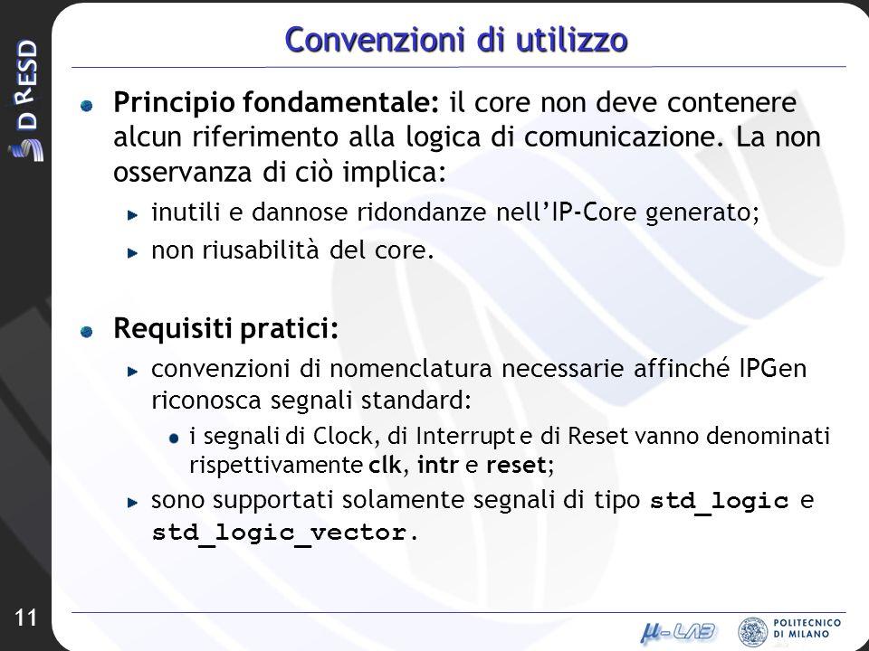 11 Convenzioni di utilizzo Principio fondamentale: il core non deve contenere alcun riferimento alla logica di comunicazione. La non osservanza di ciò
