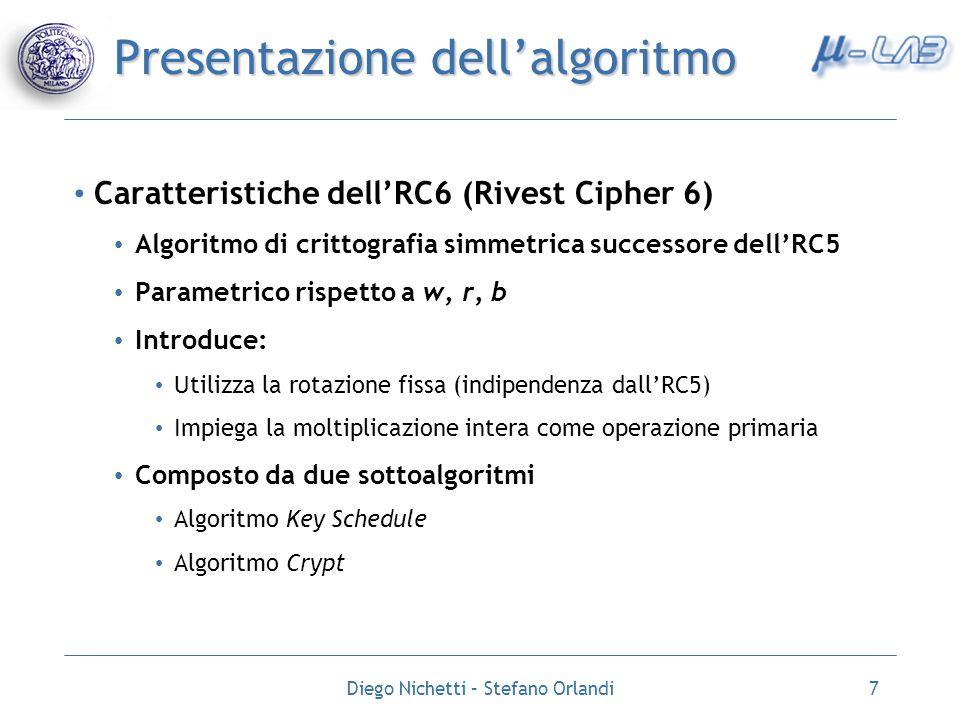 Diego Nichetti – Stefano Orlandi7 Presentazione dellalgoritmo Caratteristiche dellRC6 (Rivest Cipher 6) Algoritmo di crittografia simmetrica successor