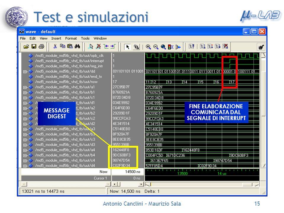 Antonio Canclini – Maurizio Sala15 Test e simulazioni Simulazione con Modelsim Utilizzo di un testbench Casi di test ufficiali forniti nella specifica