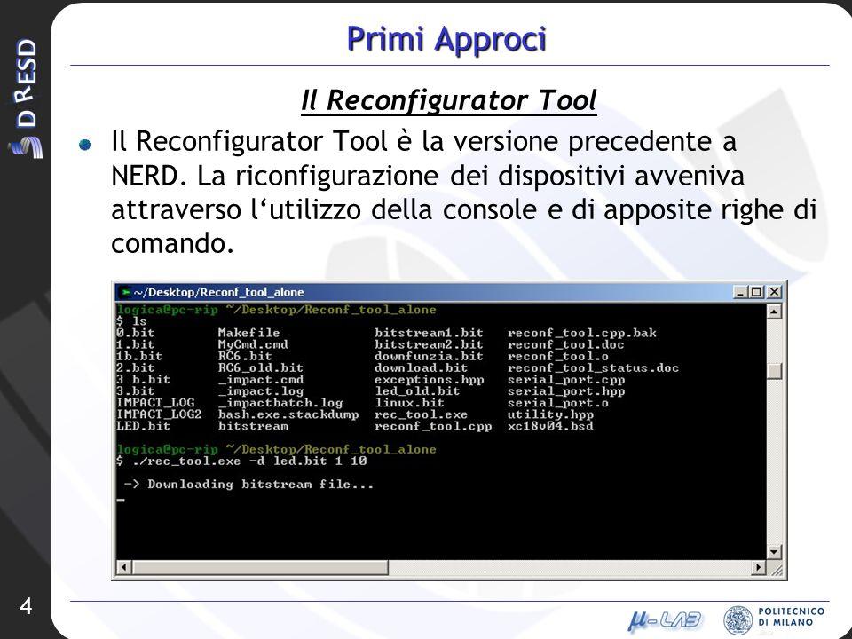 4 Primi Approci Il Reconfigurator Tool Il Reconfigurator Tool è la versione precedente a NERD.