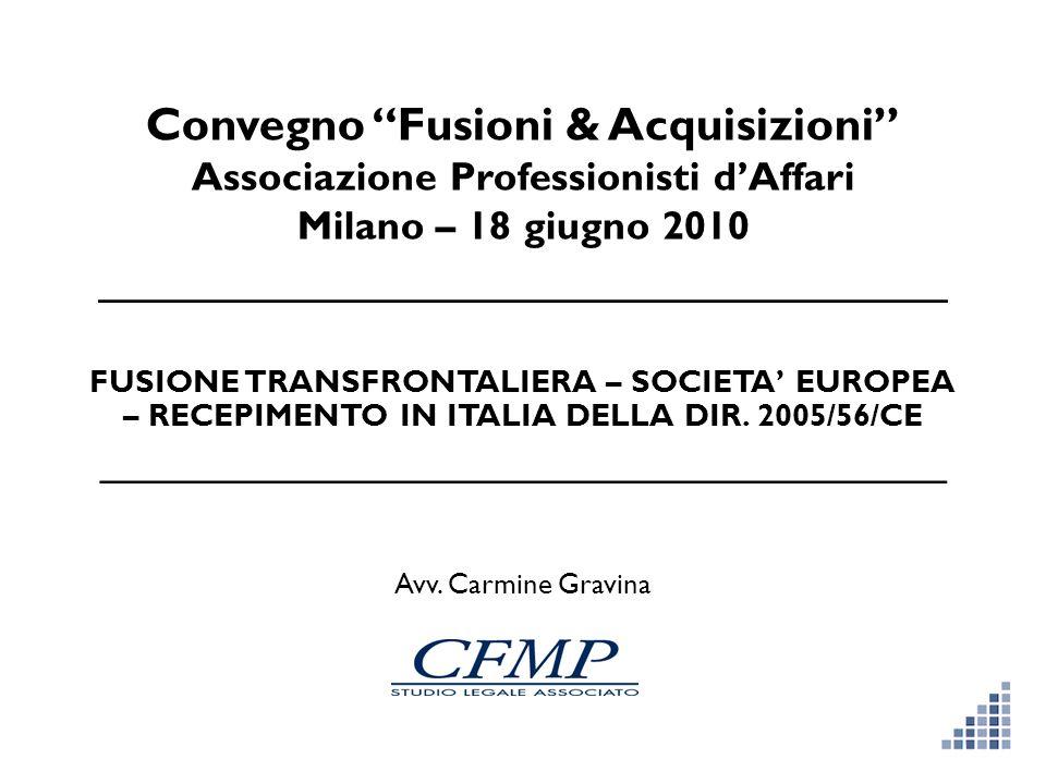 Convegno Fusioni & Acquisizioni Associazione Professionisti dAffari Milano – 18 giugno 2010 _________________________________ FUSIONE TRANSFRONTALIERA
