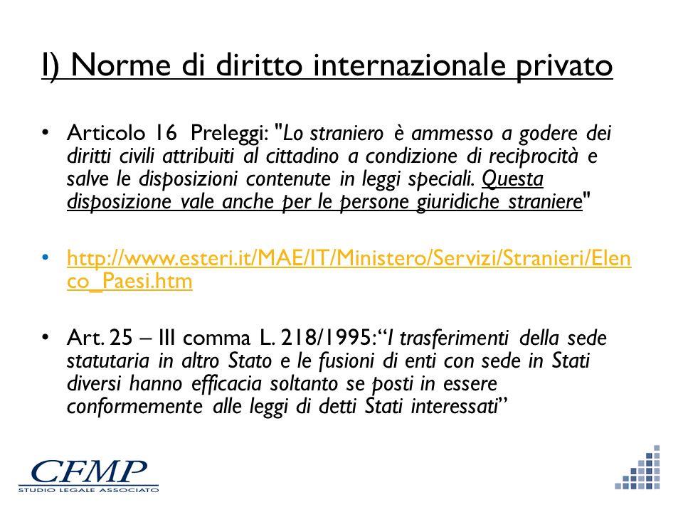 I) Norme di diritto internazionale privato Articolo 16 Preleggi: