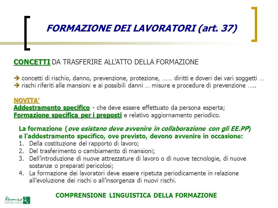 FORMAZIONE DEI LAVORATORI (art. 37) CONCETTI CONCETTI DA TRASFERIRE ALLATTO DELLA FORMAZIONE concetti di rischio, danno, prevenzione, protezione, …… d