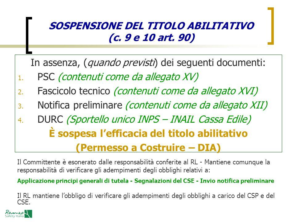 SOSPENSIONE DEL TITOLO ABILITATIVO (c. 9 e 10 art. 90) In assenza, (quando previsti) dei seguenti documenti: 1. PSC (contenuti come da allegato XV) 2.