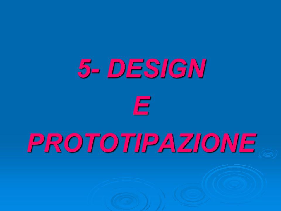 5- DESIGN EPROTOTIPAZIONE