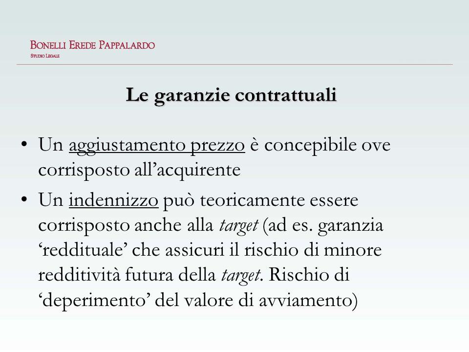 Le garanzie contrattuali Un aggiustamento prezzo è concepibile ove corrisposto allacquirente Un indennizzo può teoricamente essere corrisposto anche a