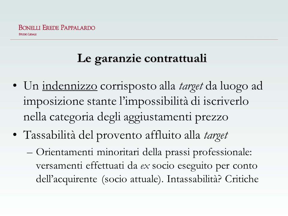 Le garanzie contrattuali Un indennizzo corrisposto alla target da luogo ad imposizione stante limpossibilità di iscriverlo nella categoria degli aggiu