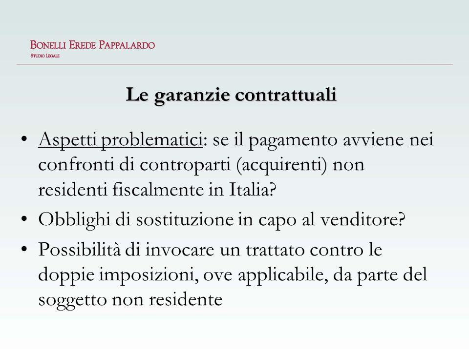 Le garanzie contrattuali Aspetti problematici: se il pagamento avviene nei confronti di controparti (acquirenti) non residenti fiscalmente in Italia?